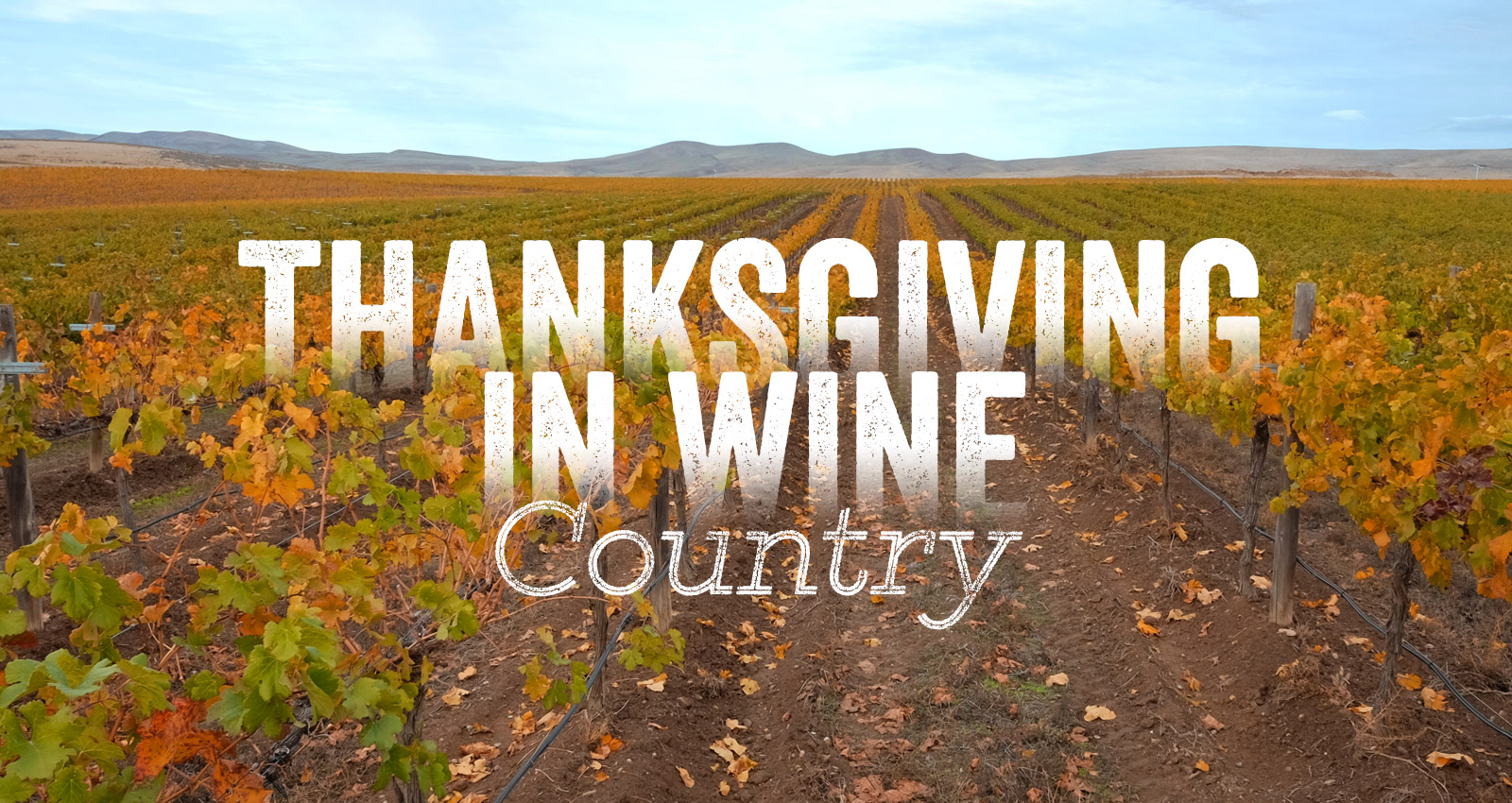 Thanksgiving in Wine Country - Yakima Valley Wine Event
